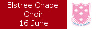 Elstree Chapel Choir at St Margarets, 16 June