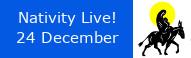 Nativity Live, 24 December